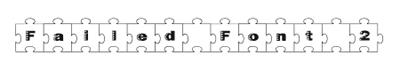 Fonts - Failed Font